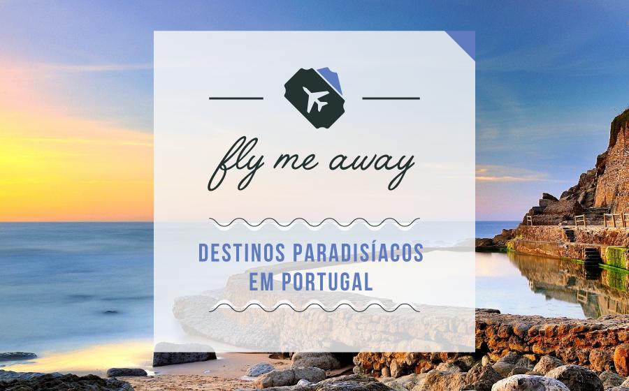 Fly Me Away! Destinos paradisíacos em Portugal! image