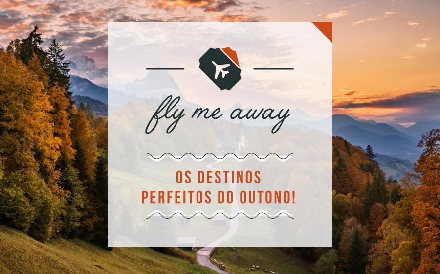 Fly Me Away | Os destinos perfeitos do outono! image