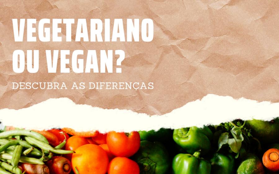 Vegetariano ou Vegan? Descubra as diferenças! image