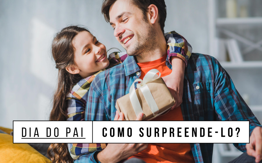 Dia do Pai | Como surpreende-lo? image