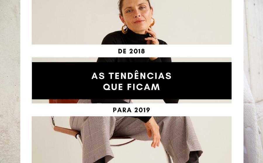 De 2018 para 2019 | As tendências que ficam! image