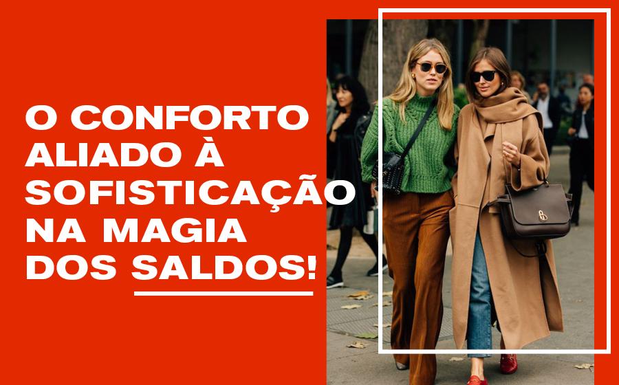 O CONFORTO ALIADO À SOFISTICAÇÃO NA MAGIA DOS SALDOS! image