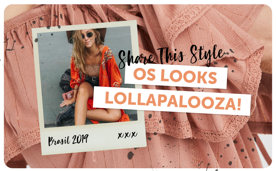 Share This Style | Os looks Lollapalooza'19! image