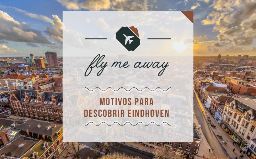 Fly Me Away | Motivos para descobrir Eindhoven image