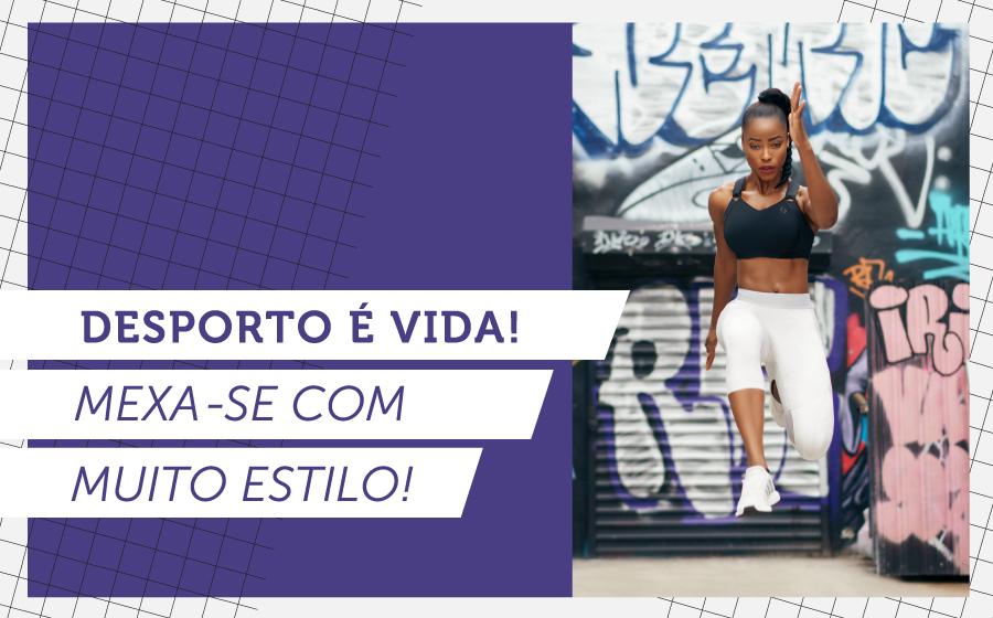 Desporto é vida! | Mexa-se com muito estilo! image