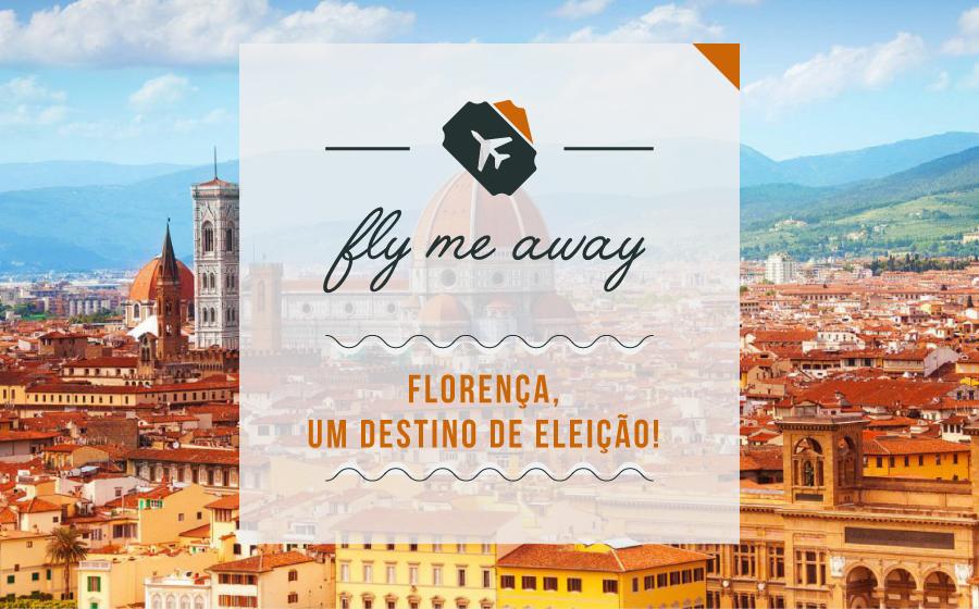 Fly Me Away: Florença, um destino de eleição! image