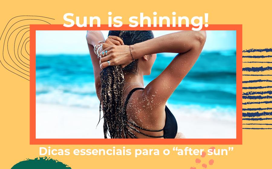 'Sun is Shining'! Dicas essenciais para o 'after sun'. image