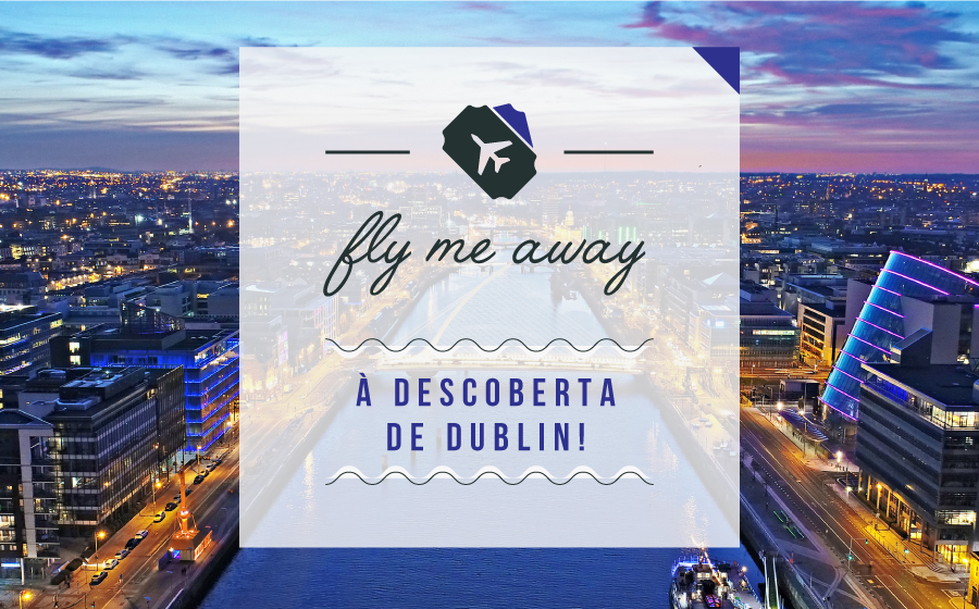 FLY ME AWAY | À descoberta de Dublin! image