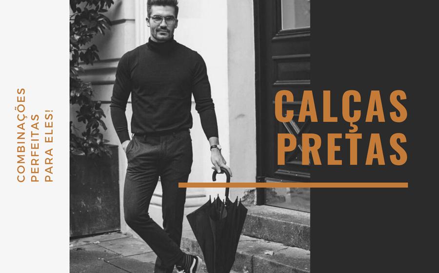 Calças pretas: Combinações perfeitas para eles! image