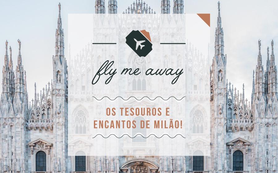 Fly Me Away | Os tesouros e encantos de Milão! image