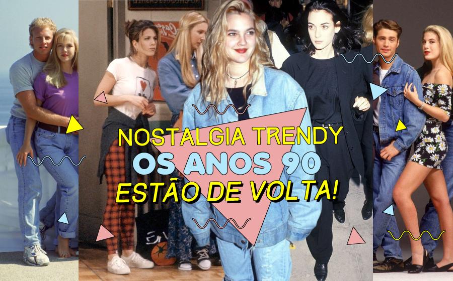 Nostalgia 'trendy': Os anos 90 estão de volta! image